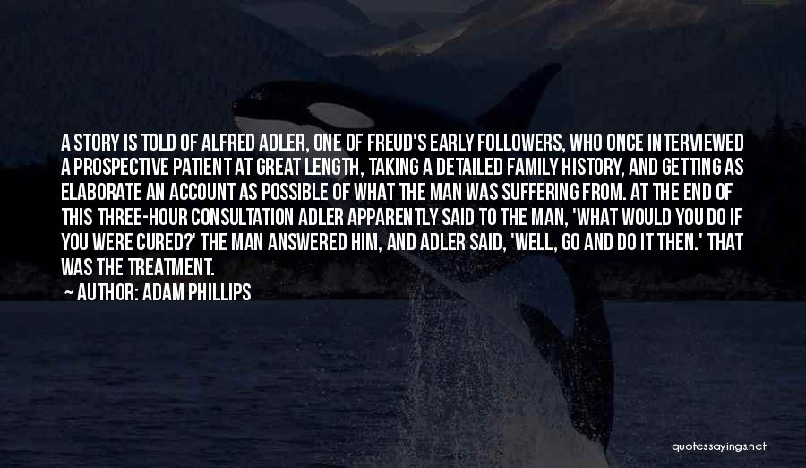 A Man's Family Quotes By Adam Phillips