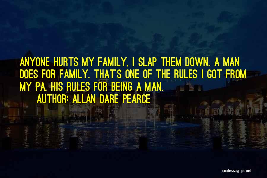 A Man's Family Quotes By Allan Dare Pearce
