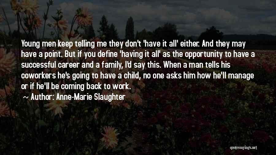 A Man's Family Quotes By Anne-Marie Slaughter