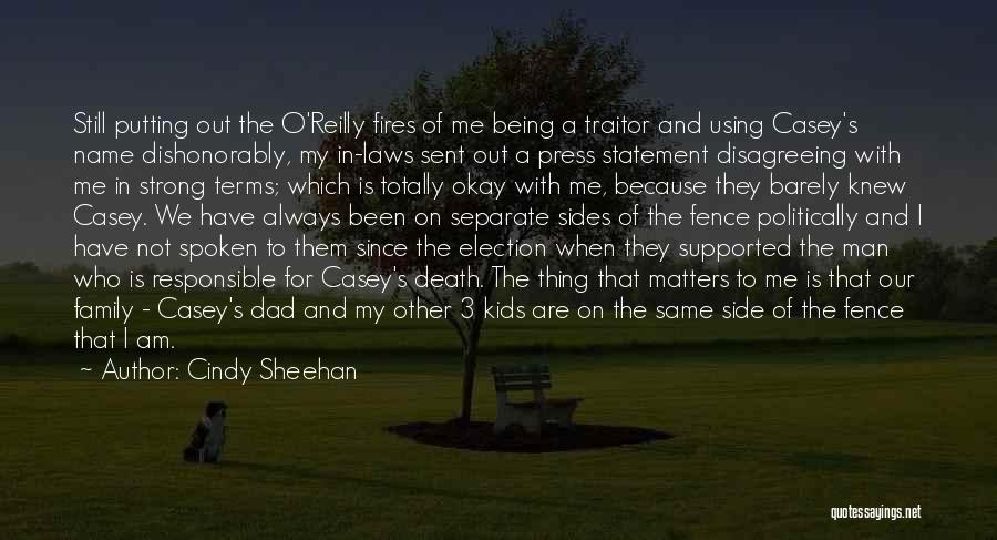 A Man's Family Quotes By Cindy Sheehan