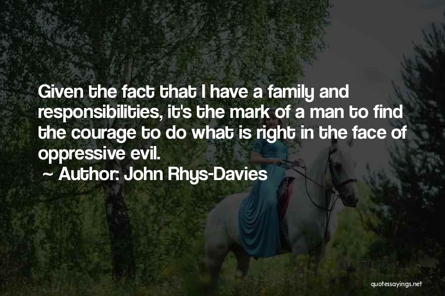 A Man's Family Quotes By John Rhys-Davies