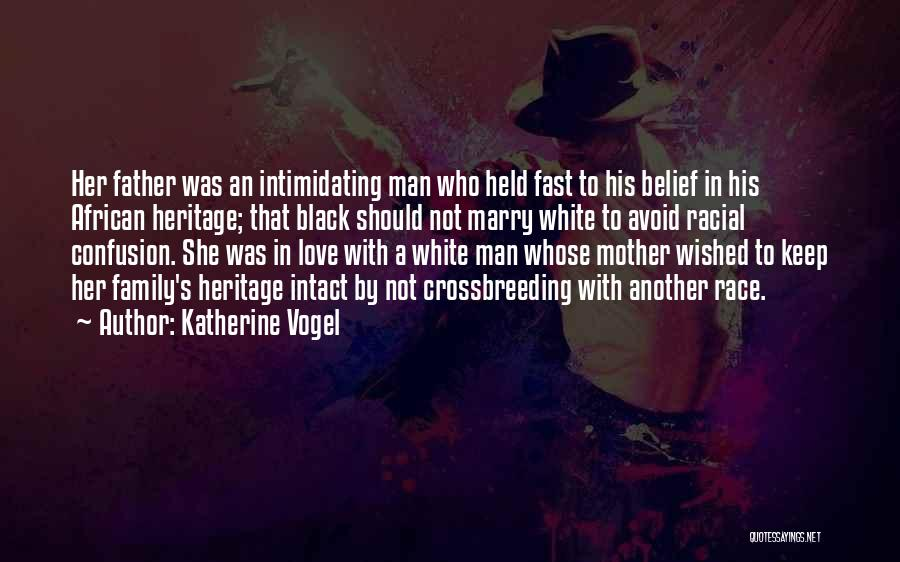 A Man's Family Quotes By Katherine Vogel