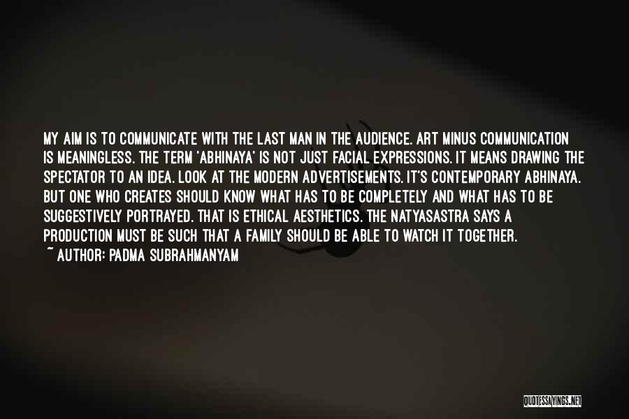 A Man's Family Quotes By Padma Subrahmanyam