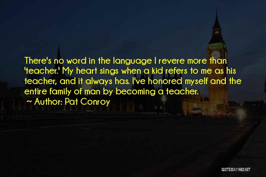 A Man's Family Quotes By Pat Conroy