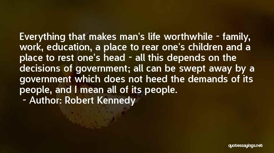 A Man's Family Quotes By Robert Kennedy