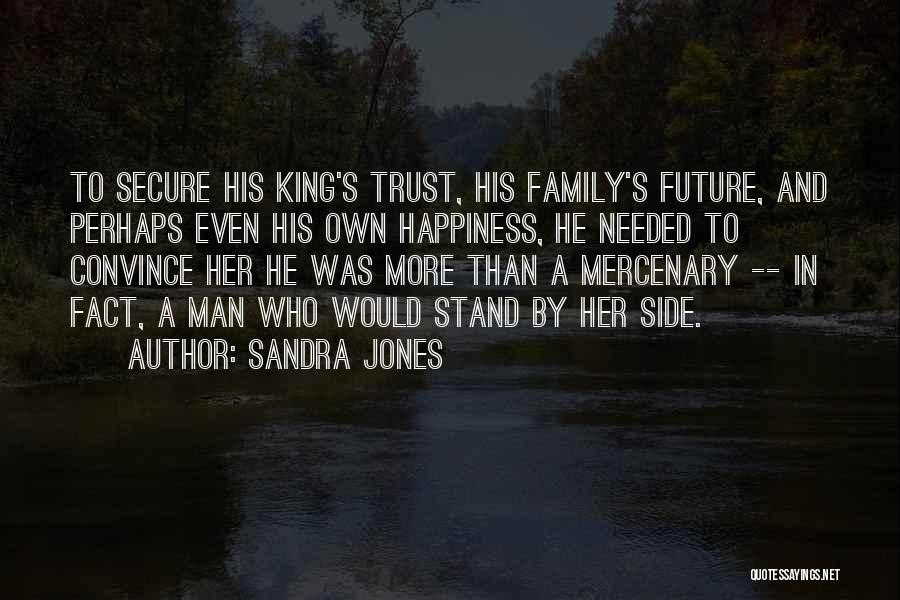 A Man's Family Quotes By Sandra Jones