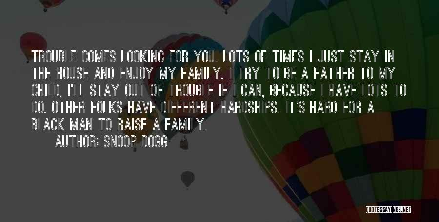 A Man's Family Quotes By Snoop Dogg