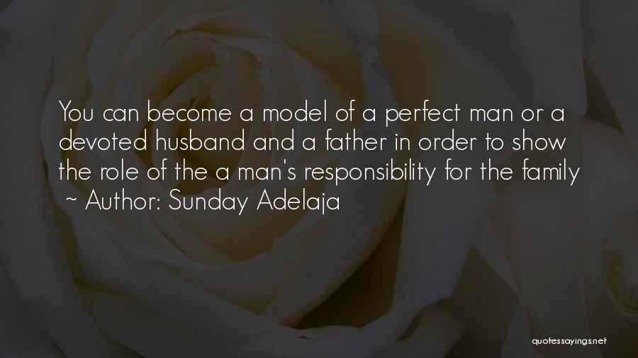 A Man's Family Quotes By Sunday Adelaja