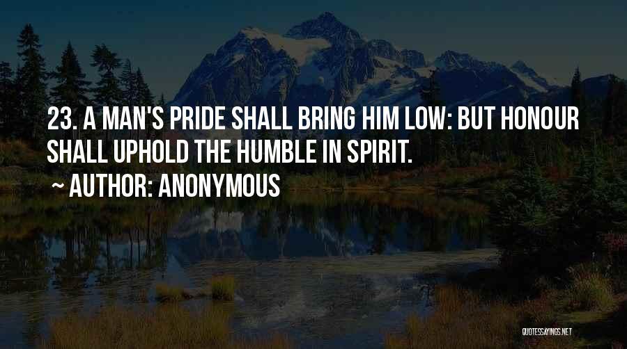 A Man's Pride Quotes By Anonymous