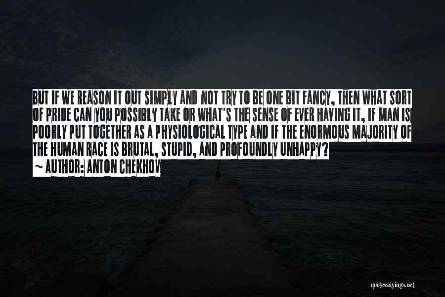 A Man's Pride Quotes By Anton Chekhov