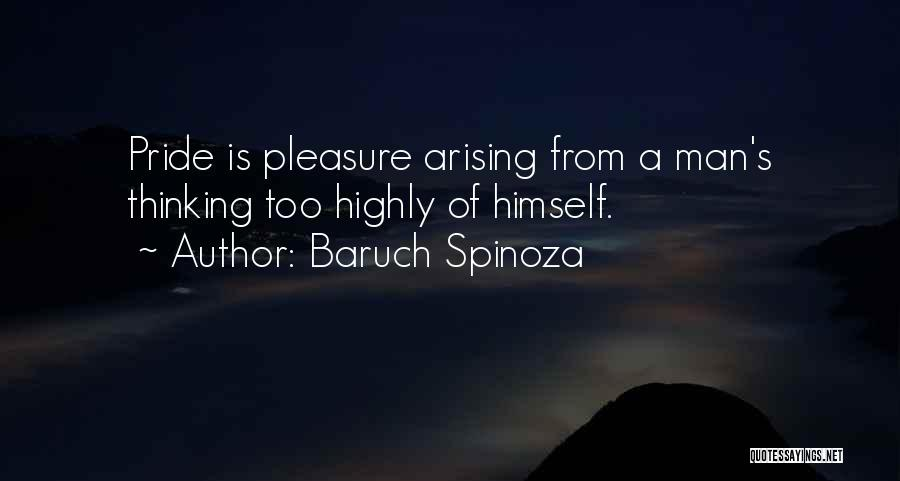A Man's Pride Quotes By Baruch Spinoza