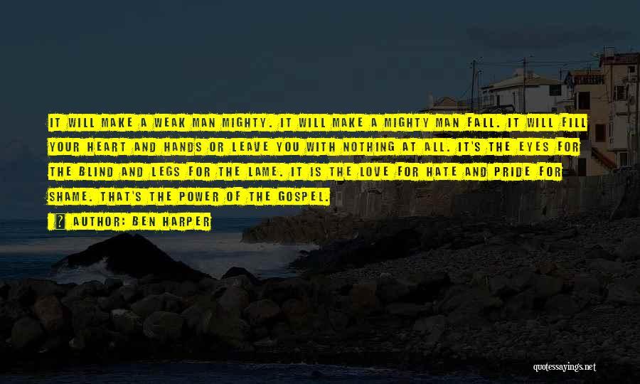 A Man's Pride Quotes By Ben Harper