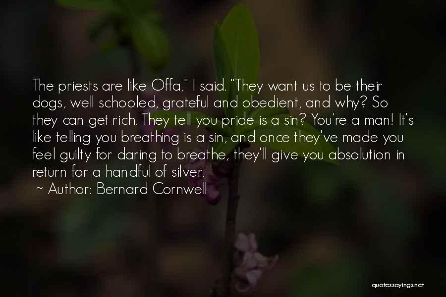 A Man's Pride Quotes By Bernard Cornwell
