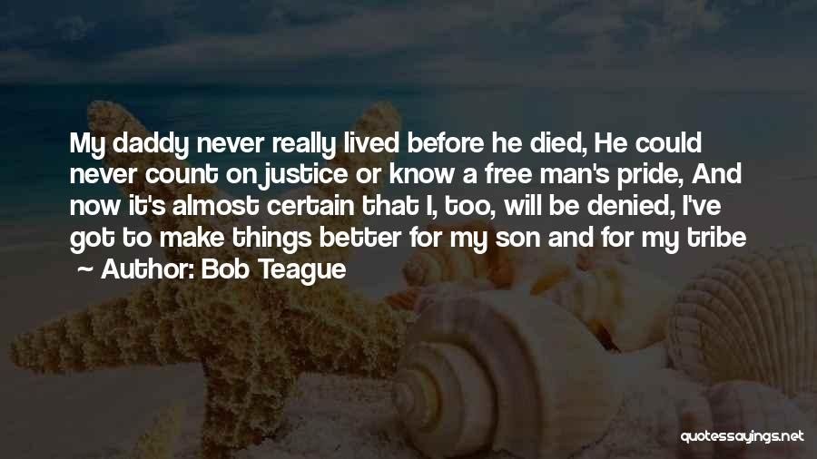 A Man's Pride Quotes By Bob Teague