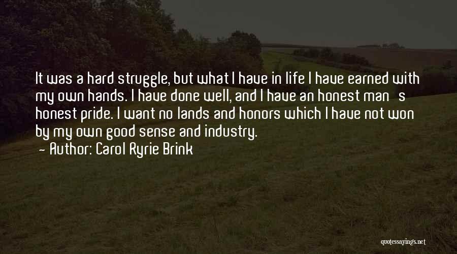A Man's Pride Quotes By Carol Ryrie Brink