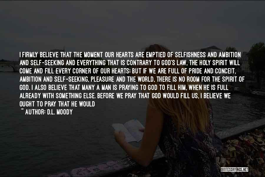 A Man's Pride Quotes By D.L. Moody
