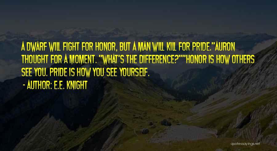A Man's Pride Quotes By E.E. Knight