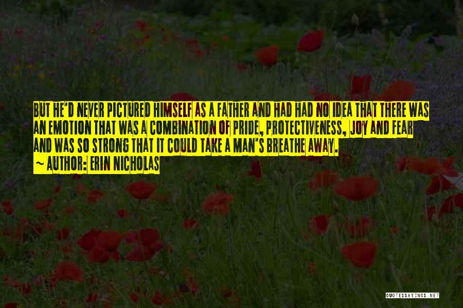 A Man's Pride Quotes By Erin Nicholas