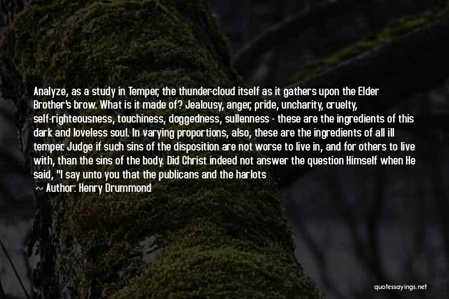 A Man's Pride Quotes By Henry Drummond