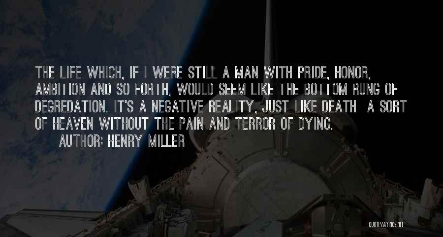 A Man's Pride Quotes By Henry Miller