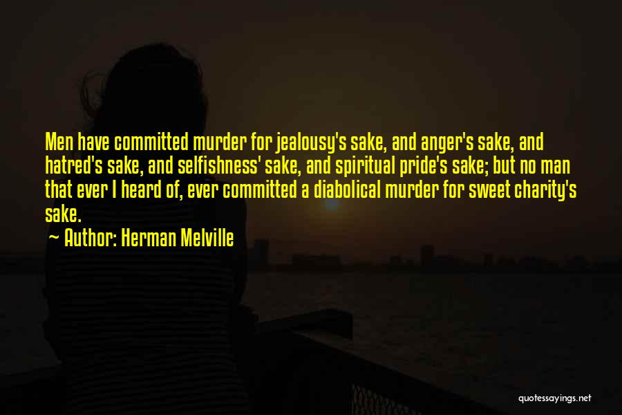 A Man's Pride Quotes By Herman Melville