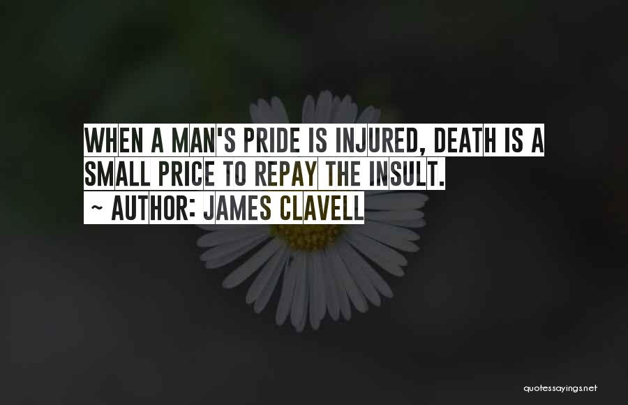 A Man's Pride Quotes By James Clavell