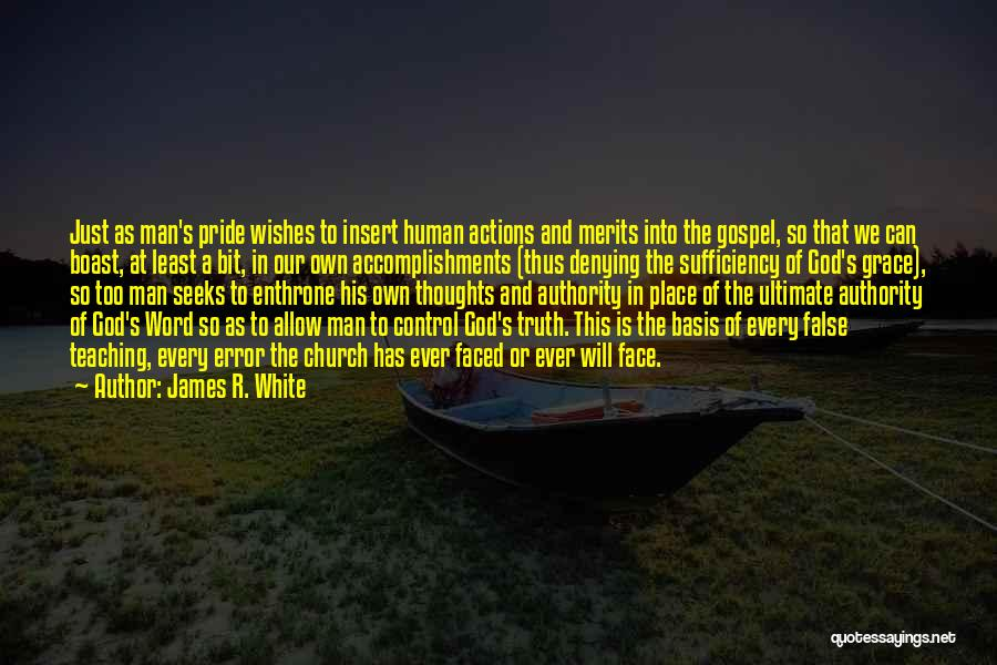 A Man's Pride Quotes By James R. White