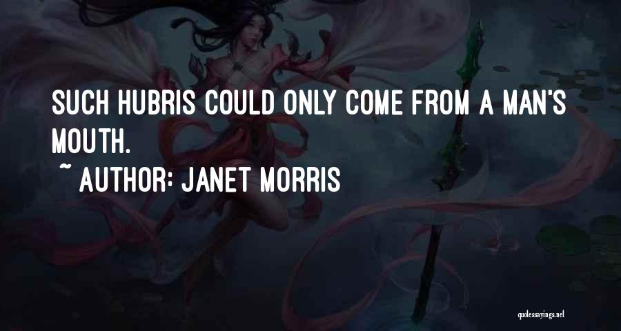 A Man's Pride Quotes By Janet Morris