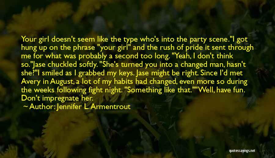 A Man's Pride Quotes By Jennifer L. Armentrout