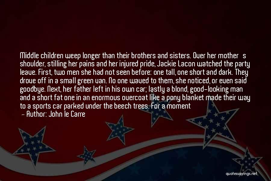 A Man's Pride Quotes By John Le Carre