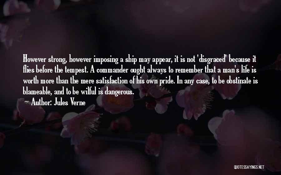 A Man's Pride Quotes By Jules Verne