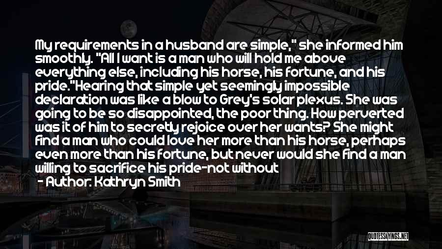 A Man's Pride Quotes By Kathryn Smith