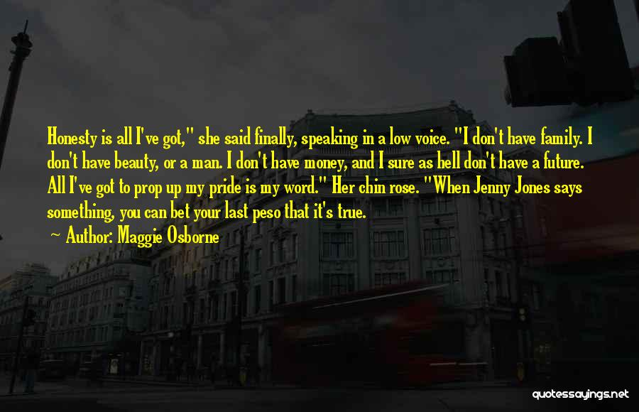 A Man's Pride Quotes By Maggie Osborne