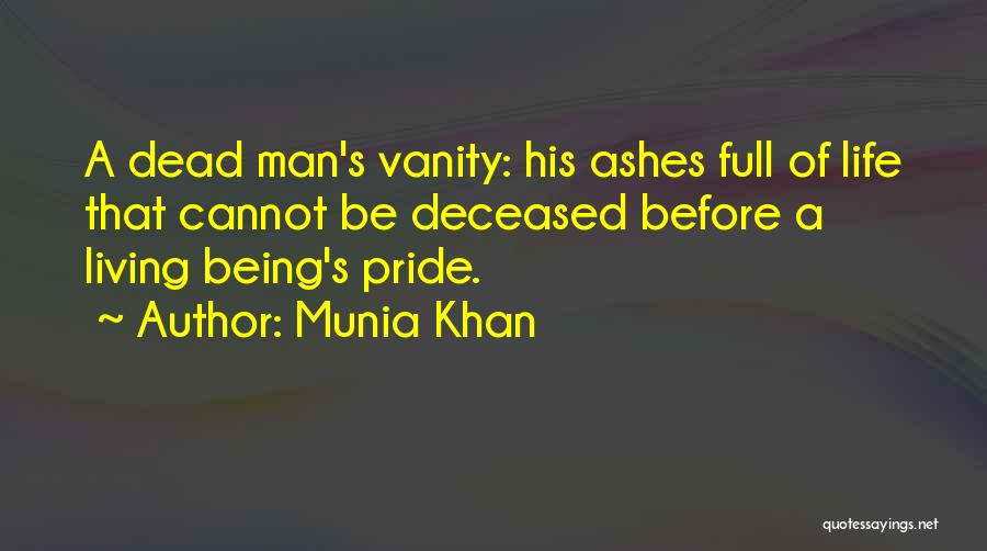 A Man's Pride Quotes By Munia Khan