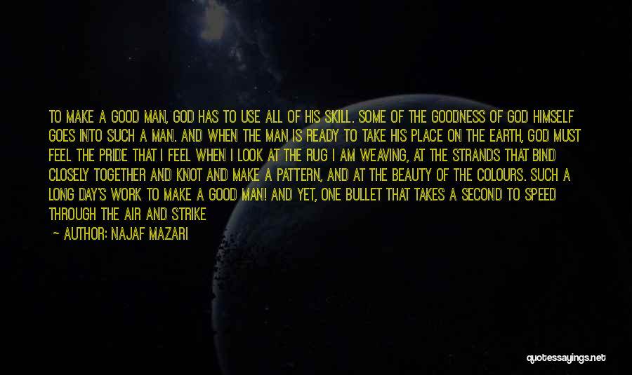 A Man's Pride Quotes By Najaf Mazari