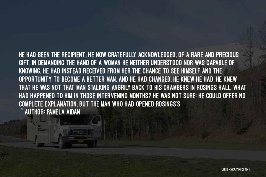 A Man's Pride Quotes By Pamela Aidan