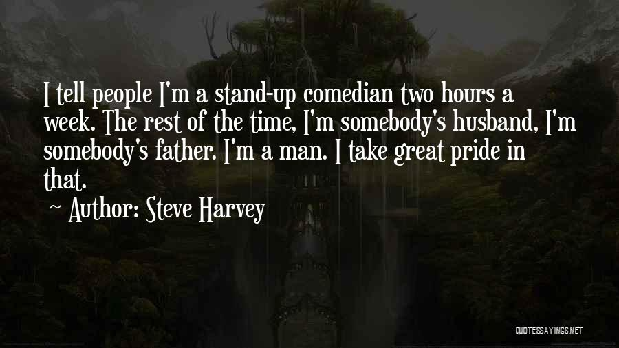 A Man's Pride Quotes By Steve Harvey