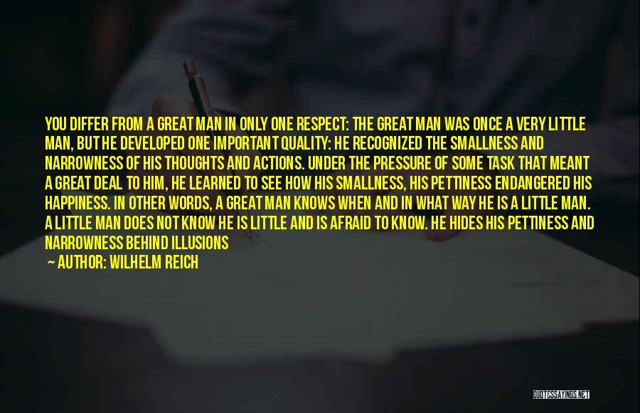 A Man's Pride Quotes By Wilhelm Reich