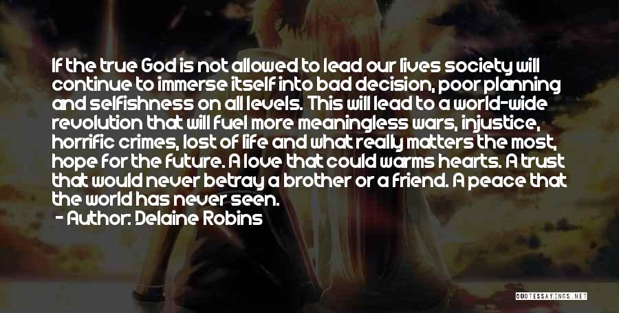 A Meaningless Life Quotes By Delaine Robins