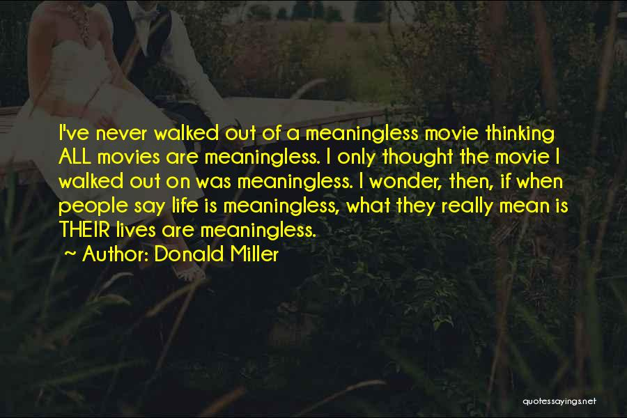 A Meaningless Life Quotes By Donald Miller