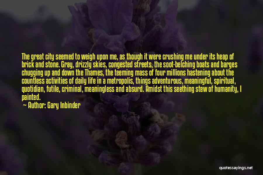 A Meaningless Life Quotes By Gary Inbinder