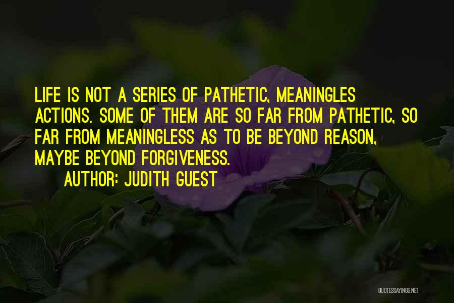 A Meaningless Life Quotes By Judith Guest