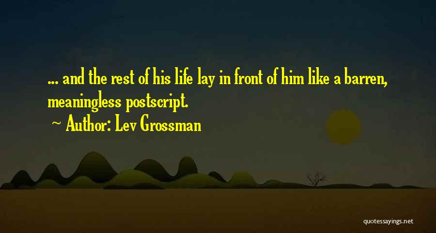 A Meaningless Life Quotes By Lev Grossman