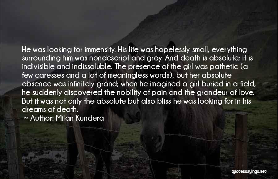 A Meaningless Life Quotes By Milan Kundera
