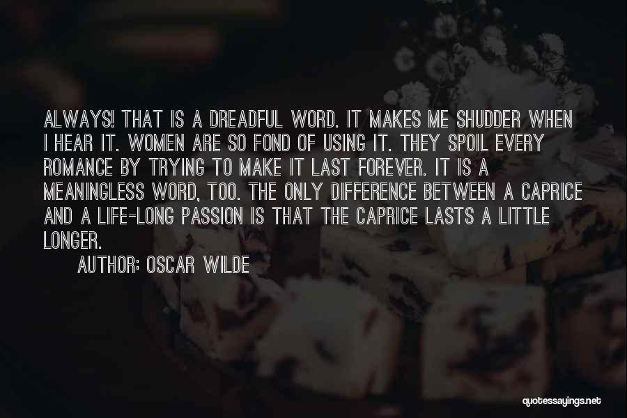 A Meaningless Life Quotes By Oscar Wilde