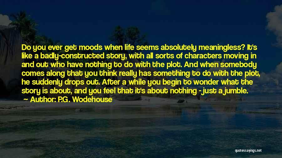A Meaningless Life Quotes By P.G. Wodehouse