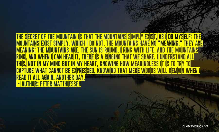 A Meaningless Life Quotes By Peter Matthiessen