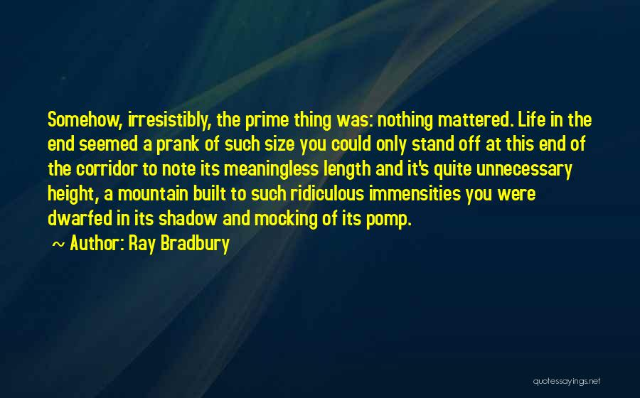A Meaningless Life Quotes By Ray Bradbury