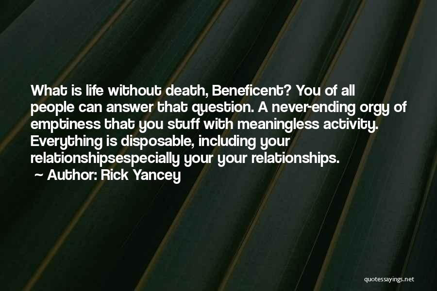 A Meaningless Life Quotes By Rick Yancey