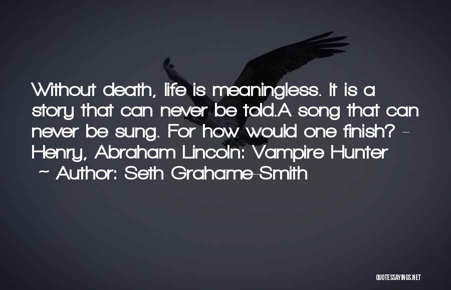 A Meaningless Life Quotes By Seth Grahame-Smith